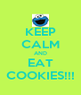 KEEP CALM AND EAT COOKIES!!! - Personalised Poster A4 size