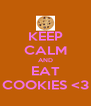 KEEP CALM AND EAT COOKIES <3 - Personalised Poster A4 size