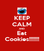 KEEP CALM AND Eat Cookies!!!!!!! - Personalised Poster A4 size