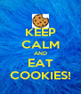 KEEP CALM AND EAT COOKIES! - Personalised Poster A4 size