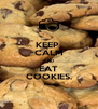 KEEP  CALM AND EAT COOKIES. - Personalised Poster A4 size