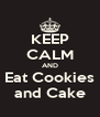 KEEP CALM AND Eat Cookies and Cake - Personalised Poster A4 size