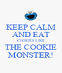 KEEP CALM AND EAT COOKIES LIKE THE COOKIE MONSTER! - Personalised Poster A4 size
