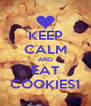 KEEP CALM AND EAT COOKIES1 - Personalised Poster A4 size
