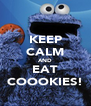 KEEP CALM AND EAT COOOKIES! - Personalised Poster A4 size