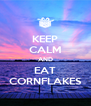 KEEP CALM AND EAT CORNFLAKES - Personalised Poster A4 size