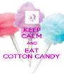 KEEP CALM AND EAT COTTON CANDY - Personalised Poster A4 size