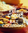 KEEP CALM AND EAT COUSCOUS - Personalised Poster A4 size