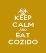 KEEP CALM AND EAT COZIDO - Personalised Poster A4 size