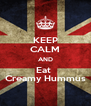 KEEP CALM AND Eat  Creamy Hummus - Personalised Poster A4 size