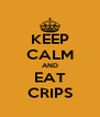 KEEP CALM AND EAT CRIPS - Personalised Poster A4 size