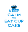 KEEP CALM AND EAT CUP CAKE - Personalised Poster A4 size