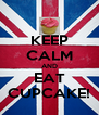 KEEP CALM AND EAT CUPCAKE! - Personalised Poster A4 size
