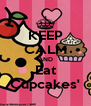 KEEP CALM AND Eat Cupcakes' - Personalised Poster A4 size
