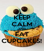 KEEP CALM AND EAT CUPCAKES! - Personalised Poster A4 size
