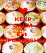 KEEP CALM AND Eat  CUPCAKES!!!!  - Personalised Poster A4 size
