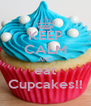 KEEP CALM AND eat Cupcakes!! - Personalised Poster A4 size