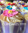 KEEP CALM AND EAT  CUPCAKES !!!!!!! - Personalised Poster A4 size