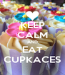 KEEP CALM AND EAT CUPKACES - Personalised Poster A4 size