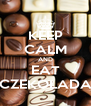 KEEP CALM AND EAT CZEKOLADA - Personalised Poster A4 size