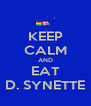 KEEP CALM AND EAT D. SYNETTE - Personalised Poster A4 size