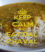 KEEP CALM AND EAT DAL CHAVAL - Personalised Poster A4 size