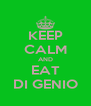 KEEP CALM AND EAT DI GENIO - Personalised Poster A4 size