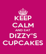 KEEP CALM AND EAT DIZZY'S CUPCAKES - Personalised Poster A4 size