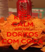 KEEP CALM AND EAT DORITOS COM COCA - Personalised Poster A4 size
