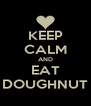 KEEP CALM AND EAT DOUGHNUT - Personalised Poster A4 size