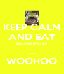 KEEP CALM AND EAT DOUGHNUTS ... WOOHOO - Personalised Poster A4 size