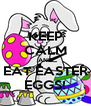KEEP CALM AND EAT EASTER EGGS! - Personalised Poster A4 size