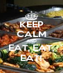 KEEP CALM AND EAT, EAT, EAT! - Personalised Poster A4 size