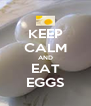 KEEP CALM AND EAT EGGS - Personalised Poster A4 size