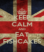 KEEP CALM AND EAT FISHCAKES - Personalised Poster A4 size