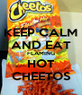 KEEP CALM AND EAT FLAMING HOT CHEETOS - Personalised Poster A4 size