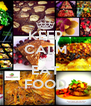 KEEP CALM AND EAT FOOD - Personalised Poster A4 size