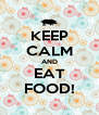 KEEP CALM AND EAT FOOD! - Personalised Poster A4 size
