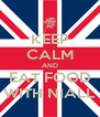 KEEP CALM AND EAT FOOD WITH NIALL - Personalised Poster A4 size