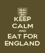 KEEP CALM AND EAT FOR ENGLAND - Personalised Poster A4 size