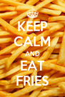 KEEP CALM AND EAT FRIES - Personalised Poster A4 size
