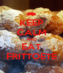 KEEP CALM AND EAT FRITTOETE - Personalised Poster A4 size