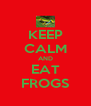 KEEP CALM AND EAT FROGS - Personalised Poster A4 size