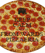 KEEP CALM AND EAT FROM WARDS  PIZZAERIA - Personalised Poster A4 size