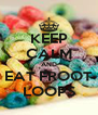KEEP CALM AND EAT FROOT LOOPS - Personalised Poster A4 size