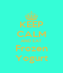 KEEP CALM AND EAT Frozen Yogurt - Personalised Poster A4 size