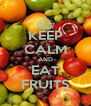 KEEP CALM AND EAT FRUITS - Personalised Poster A4 size