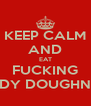 KEEP CALM AND EAT FUCKING DIDDY DOUGHNUTS - Personalised Poster A4 size