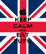 KEEP CALM AND EAT FUFU - Personalised Poster A4 size