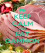 KEEP CALM AND EAT GAMMON - Personalised Poster A4 size